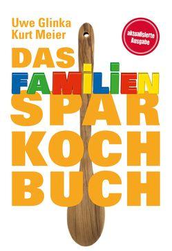 Das Familien-Sparkochbuch von Glinka,  Uwe, Meier,  Kurt
