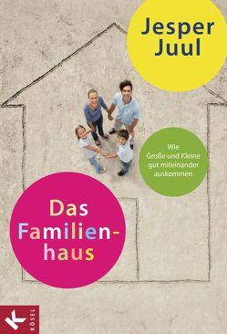 Das Familienhaus von Juul,  Jesper, Krüger,  Knut