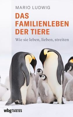Das Familienleben der Tiere von Ludwig,  Mario