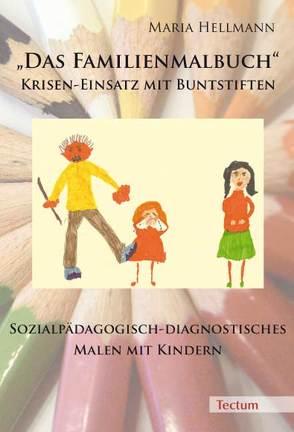 """""""Das Familienmalbuch"""" Krisen-Einsatz mit Buntstiften von Hellmann,  Maria"""