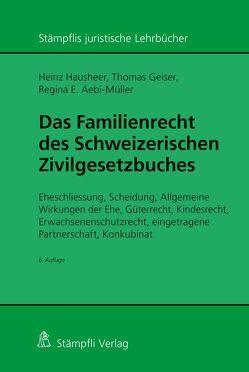 Das Familienrecht des Schweizerischen Zivilgesetzbuches von Aebi-Müller,  Regina E, Geiser,  Thomas, Hausheer,  Heinz