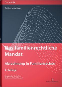 Das familienrechtliche Mandat – Abrechnung in Familiensachen von Jungbauer,  Sabine