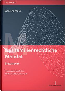 Das familienrechtliche Mandat – Statusrecht von Keuter,  Wolfgang, Kleffmann,  Norbert, Klein,  Michael, Weinreich,  Gerd