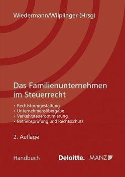 Das Familienunternehmen im Steuerrecht von Wiedermann,  Klaus, Wilplinger,  Christian