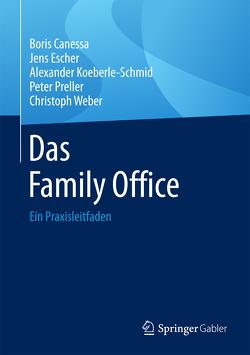 Das Family Office von Canessa,  Boris, Escher,  Jens, Koeberle-Schmid,  Alexander, Preller,  Peter, Weber,  Christoph
