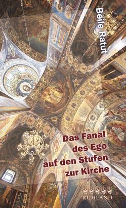 Das Fanal des Ego auf den Stufen zur Kirche von Berger,  Klaus, Ratut,  Beile