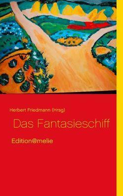 Das Fantasieschiff von Friedmann,  Herbert