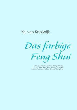Das farbige Feng Shui von Koolwijk,  Kai van