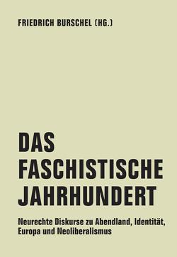 Das Faschistische Jahrhundert von Bruns,  Julian, Burschel,  Friedrich, Griffin,  Roger, Korsch,  Felix, Schilk,  Felix, Strobl,  Natascha, Wölk,  Volkmar