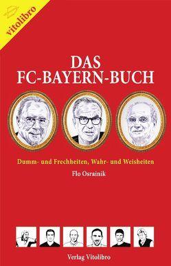Das FC-Bayern-Buch von Osrainik,  Flo