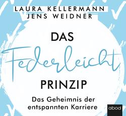 Das Federleicht-Prinzip von Diez,  Simon, Kellermann,  Laura, Weidner,  Jens