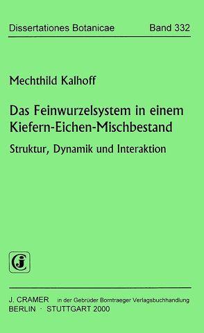 Das Feinwurzelsystem in einem Kiefern-Eichen-Mischbestand von Kalhoff,  Mechthild