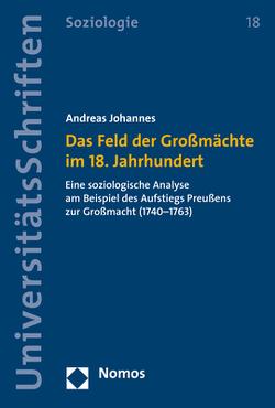 Das Feld der Großmächte im 18. Jahrhundert von Johannes,  Andreas