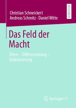 Das Feld der Macht von Schmitz,  Andreas, Schneickert,  Christian, Witte,  Daniel