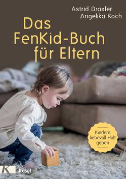Das FenKid-Buch für Eltern von Draxler,  Astrid, Koch,  Angelika