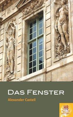 Das Fenster von Castell,  Alexander, Frey,  Peter M.