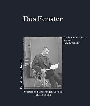 Das Fenster – Friedrich Seyberth von Matschie,  Jürgen, Seyberth,  Friedrich