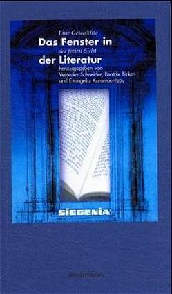 Das Fenster in der Literatur von Birken,  Beatrix, Eco,  Umberto, Kaestner,  Erich, Karamountzou,  Evangelia, Leyn,  Urs van der, Schneider,  Veronika, Shakespeare,  William