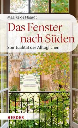 Das Fenster nach Süden von Haardt,  Maaike de, Ruh,  Ulrich, Wendel,  Saskia