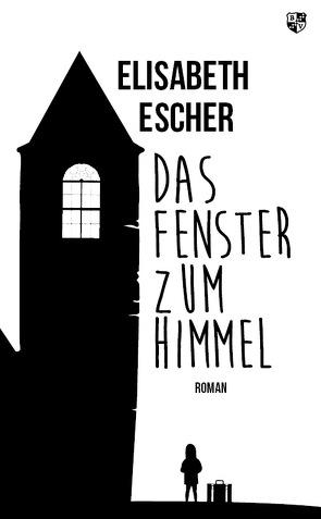 Das Fenster zum Himmel von Escher,  Elisabeth