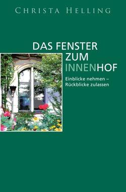 Das Fenster zum Innenhof von Helling,  Christa