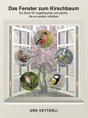 Das Fenster zum Kirschbaum von Vetterli,  Urs