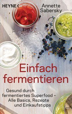 Einfach fermentieren von Sabersky,  Annette
