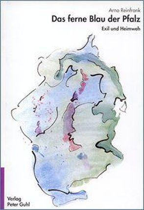 Das ferne Blau der Pfalz von Reinfrank,  Arno
