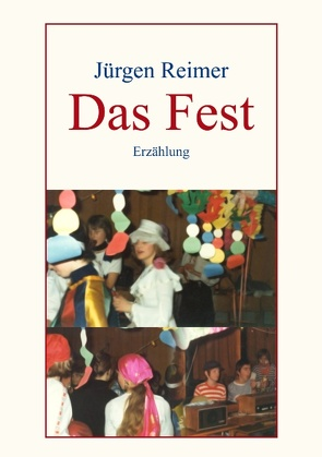 Das Fest von Reimer,  Jürgen