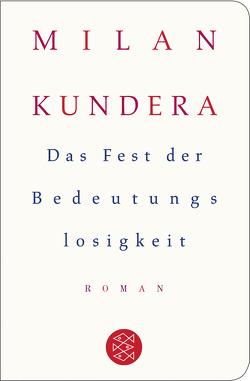 Das Fest der Bedeutungslosigkeit von Aumüller,  Uli, Kundera,  Milan