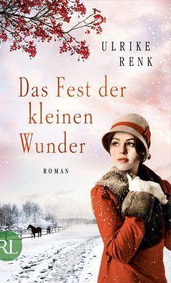 Das Fest der kleinen Wunder von Renk,  Ulrike