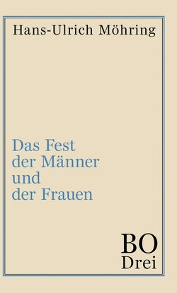 Das Fest der Männer und der Frauen von Möhring,  Hans Ulrich
