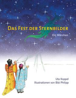 Das Fest der Sternbilder von Koppel,  Uta, Lehr,  Alexandra, Lord,  Beatrix, Philipp,  Bibi