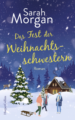 Das Fest der Weihnachtsschwestern von Heidelberger,  Sarah, Morgan,  Sarah