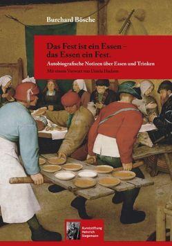 Das Fest ist ein Essen – das Essen ein Fest. von Bösche,  Burchard