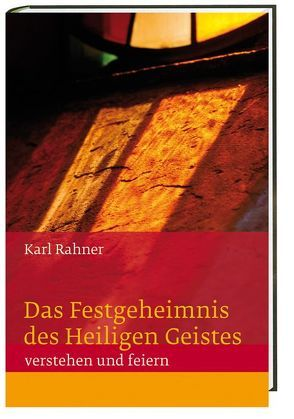 Das Festgeheimnis des Heiligen Geistes von Rahner,  Karl
