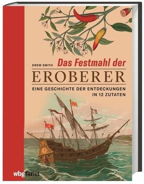 Das Festmahl der Eroberer von Schiffmann,  Andreas, Smith,  Drew, Tepper,  Alan