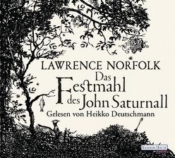 Das Festmahl des John Saturnall von Deutschmann,  Heikko, Norfolk,  Lawrence, Walz,  Melanie