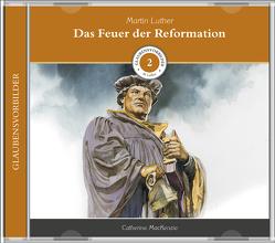 Das Feuer der Reformation von Kopp,  Daniel, Mackenzie,  Catherine