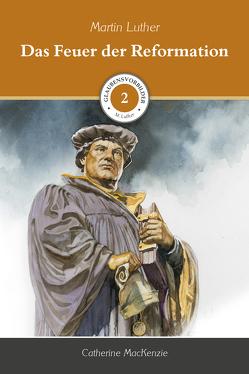 Das Feuer der Reformation von Mackenzie,  Catherine