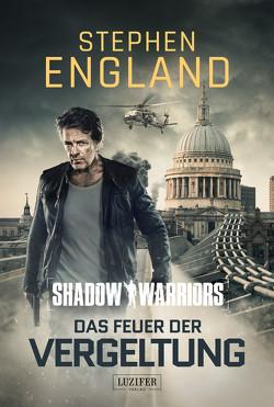 DAS FEUER DER VERGELTUNG (Shadow Warriors 3) von England,  Stephen, Mehler,  Peter