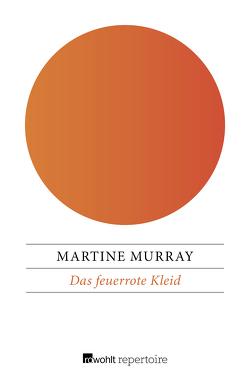 Das feuerrote Kleid von Murray,  Martine, Stier,  Kattrin