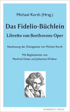 Das Fidelio-Büchlein von Korth,  Michael, Osten,  Manfred, Wildner,  Johannes