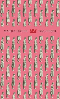 Das Fieber von Diestelmeier,  Katharina, Lucier,  Makiia