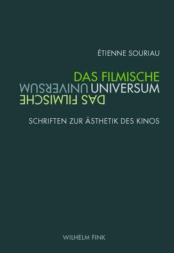 Das filmische Universum von Kirsten,  Guido, Souriau,  Étienne