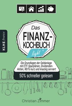 Das Finanz-Kochbuch light von Helbig,  Jens, Klein,  Christopher, Zimmer,  Christian