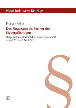 Das Finanzamt als Partner des Steuerpflichtigen von Keller,  Florian