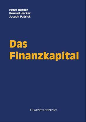 Das Finanzkapital von Decker,  Peter, Hecker,  Konrad, Patrick,  Joseph