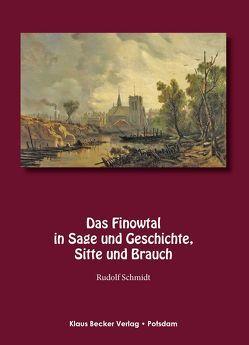 Das Finowtal in Sage und Geschichte, Sitte und Brauch. von Schmidt,  Rudolf