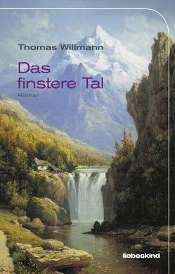 Das finstere Tal von Willmann,  Thomas